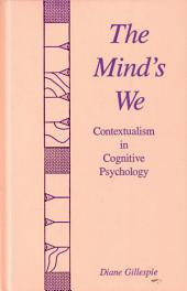 The Mind's We: Contextualism in Cognitive Psychology