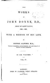 The Works of John Donne: With a Memoir of His Life, Volume 4