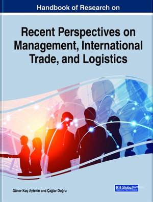 Handbook of Research on Recent Perspectives on Management, International Trade, and Logistics