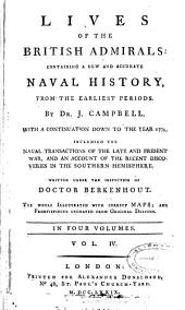 Lives of the British Admirals: Containing a New and Accurate Naval History, from the Earliest Periods, Volume 4