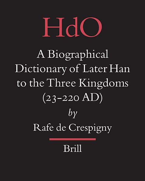 Download A Biographical Dictionary of Later Han to the Three Kingdoms  23 220 AD  Book