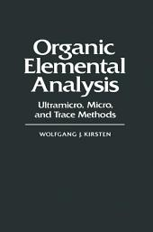 Organic Elemental Analysis: Ultramicro, Micro, and Trace Methods