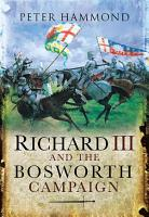 Richard III and the Bosworth Campaign PDF