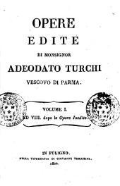 Opere inedite [edite] di monsignor Adeodato Turchi vescovo di Parma: Volume 1. ed 8. dopo le opere inedite, Volume 1