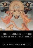 The Homilies On The Gospel Of St  Matthew PDF