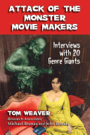 Attack Of The Monster Movie Makers Book PDF