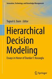 Hierarchical Decision Modeling: Essays in Honor of Dundar F. Kocaoglu
