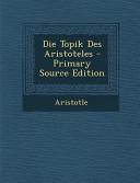 Die Topik Des Aristoteles   Primary Source Edition PDF