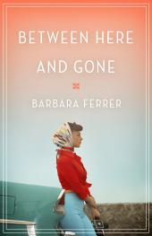 Between Here and Gone