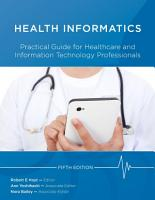 Health Informatics  Practical Guide for Healthcare and Information Technology Professionals  Fifth Edition  PDF