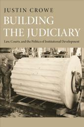 Building the Judiciary: Law, Courts, and the Politics of Institutional Development