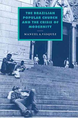 The Brazilian Popular Church and the Crisis of Modernity PDF