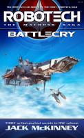 Robotech  The Macross Saga  Battle Cry PDF