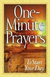 One-Minute Prayers™ to Start Your Day