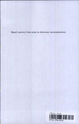 Signal Recovery from Noise in Electronic Instrumentation  Second Edition
