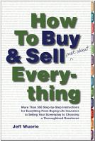 How to Buy and Sell  Just About  Everything PDF