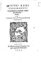 Petri Rami,... Pro philosophica parisiensis academiae disciplina oratio, ad Carolum Lotharingum cardinalem