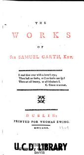 The Works of Sir Samuel Garth, Knt
