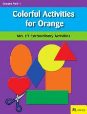 Colorful Activities for Orange: Mrs. E's Extraordinary Activities