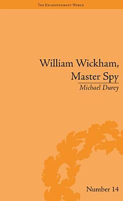 William Wickham  Master Spy PDF