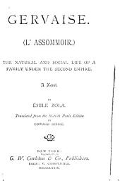 Gervaise: (L'assommoir). The Natural and Social Life of a Family Under the Second Empire. A Novel