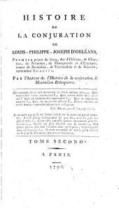 Histoire de la conjuration de Louis-Philippe-Joseph d'Orléans ... surnommé Égalité: Volume2