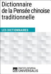 Dictionnaire de la Pensée chinoise traditionnelle: (Les Dictionnaires d'Universalis)