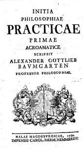 Initia philosophiae practicae primae acroamatice