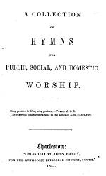 A Collection of Hymns for Public, Social, and Domestic Worship
