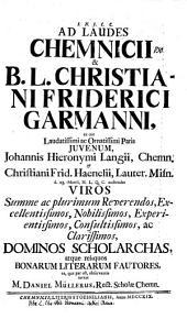 Ad laudes Chemnicii & B. L. Christiani Friderici Garmanni, ex ore ... Johannis Hieronymi Langii ... et Christiani Frid. Haenelii ... d. 23. Martii ... audiendas ... invitat M. Daniel Müllerus