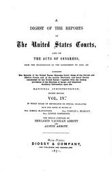 Digest of the Reports of the United States Courts and of the Acts of Congress  from the Organization of the Government to July  1877 PDF