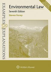 Examples & Explanations for Environmental Law: Edition 7