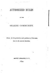 Authorized Rules of the Shaker Community: Given for the Protection and Guidance of the Members in the Several Societies
