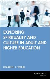 Exploring Spirituality and Culture in Adult and Higher Education