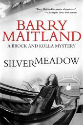 Silvermeadow: A Brock and Kolla Mystery