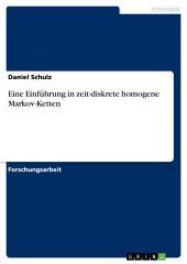 Eine Einführung in zeit-diskrete homogene Markov-Ketten