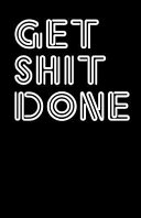 Get Shit Done (Notebook)