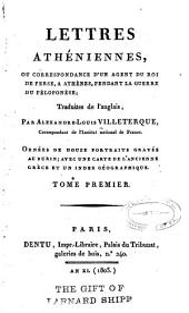 Lettres athéniennes: ou Correspondance d'un agent du roi de Perse, à Athènes, pendant la guerre du Péloponèse, Volume1