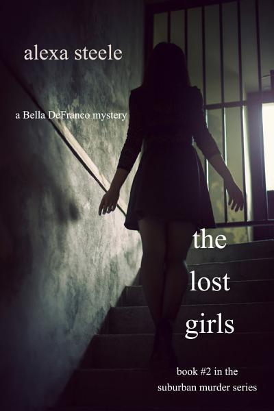 Download The Lost Girls  Book  2 in The Suburban Murder Series  Book