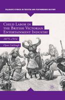 Child Labor in the British Victorian Entertainment Industry PDF
