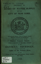 Information for Bidders, Forms of Proposal, Contract, Bonds and Certificates, and Specifications for the Construction of the Wallkill Pressure Tunnel, Being a Division of the Catskill Aqueduct, Crossing Under the Valley of the Wallkill River, in the Towns of New Paltz and Gardiner, Ulster County, New York: Contract 14