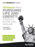 My Revision Notes Edexcel AS History  Pursuing Life and Liberty  Equality in the USA  1945 68 PDF