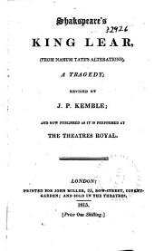 Shakespeare's King Lear, (from Nahum Tate's Alterations), a Tragedy