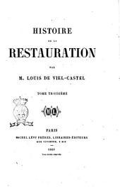 Histoire de la Restauration par m. Louis de Viel-Castel: Volume3