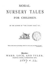 Moral nursery tales for children, by the author of 'The golden harp', etc