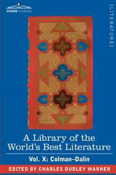 A Library of the World's Best Literature - Ancient and Modern - Vol. X (Forty-Five Volumes); Colman-Dalin