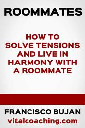 Roommates - How To Solve Tensions And Live In Harmony With A Roommate