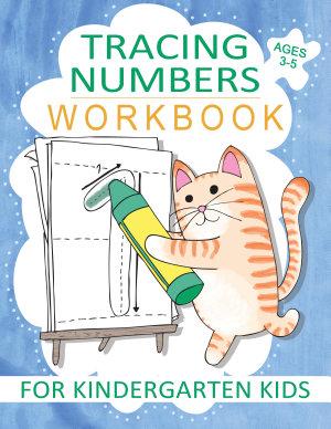 Tracing Numbers Workbook for Kindergarten Kids Ages 3 5