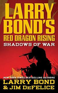 Larry Bond s Red Dragon Rising  Shadows of War Book
