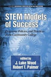 STEM Models of Success: Programs, Policies, and Practices in the Community College